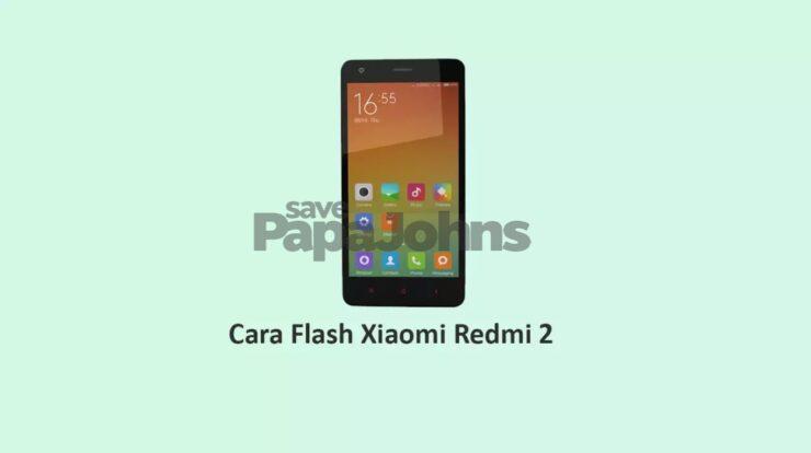 Cara Flash Redmi 2